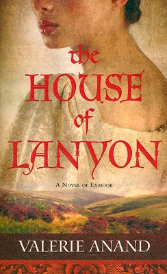 The House Of Lanyon (Exmoor Saga), Valerie Anand