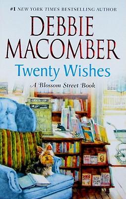 Twenty Wishes (Blossom Street), Debbie Macomber