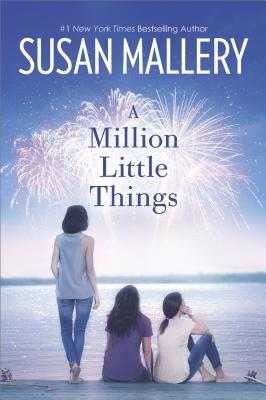 A Million Little Things (The Girls of Mischief Bay), Susan Mallery