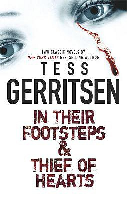 In Their Footsteps & Thief of Hearts, Tess Gerritsen