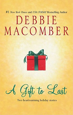 A Gift to Last: Can This Be Christmas? Shirley, Goodness and Mercy, Debbie Macomber