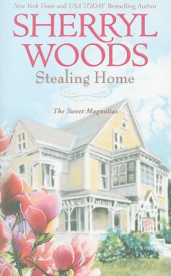 Stealing Home (The Sweet Magnolias), Sherryl Woods