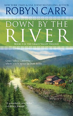 """Down by the River (Grace Valley Trilogy), """"Carr, Robyn"""""""