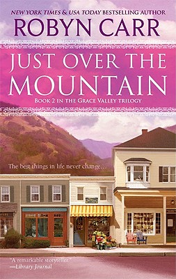 Just Over the Mountain (Grace Valley Trilogy), Robyn Carr