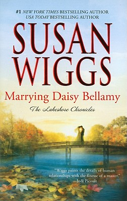 Marrying Daisy Bellamy (The Lakeshore Chronicles), Susan Wiggs