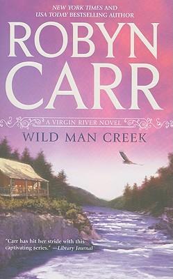 Wild Man Creek (Virgin River Novel), Robyn Carr