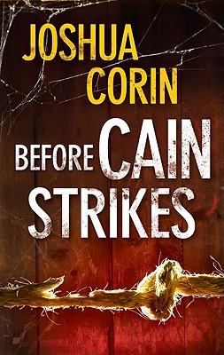 Before Cain Strikes, Joshua Corin