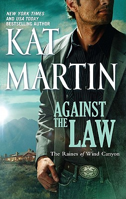Against the Law (Raines of Wind Canyon), Kat Martin