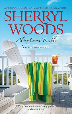 Along Came Trouble (Trinity Harbor), Sherryl Woods