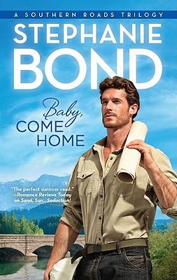 Baby, Come Home (Southern Roads), Stephanie Bond