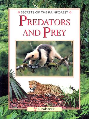 Image for Predators and Prey (Secrets of the Rainforest)
