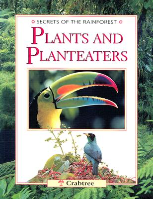 Image for Plants and Planteaters (Secrets of the Rainforest)