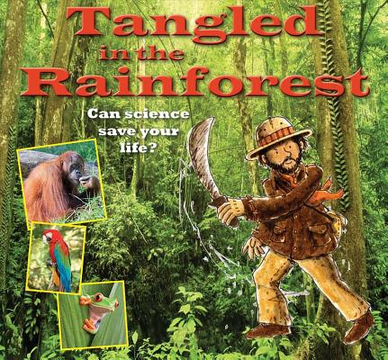 Image for Tangled in the Rainforest: Can Science Save Your Life? (Science to the Rescue)