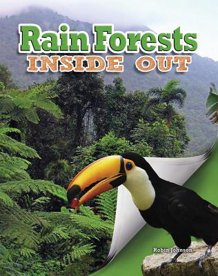 Rain Forests Inside Out (Ecosystems Inside Out), Johnson, Robin