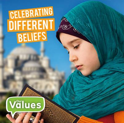 Image for Celebrating Different Beliefs (Our Values: Level 2)