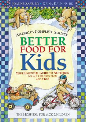 Image for Better Food For Kids: Your Essential Guide to Nutrition for all Children from age 2 to 6