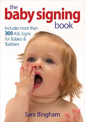 Image for The Baby Signing Book: Includes 350 ASL Signs for Babies and Toddlers