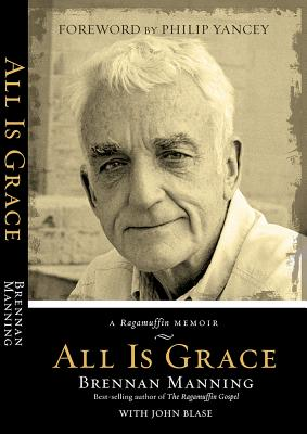 Image for All Is Grace: A Ragamuffin Memoir
