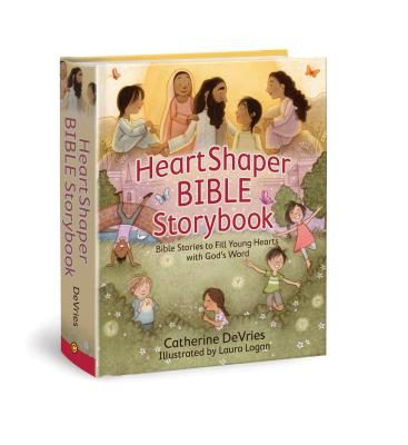 Image for HeartShaper Bible Storybook: Bible Stories to Fill Young Hearts with God's Word (HeartSmart Series)