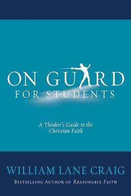 Image for On Guard Student Edition: Defending Your Faith with Reason and Precision