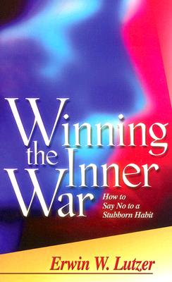 Image for Winning the Inner War : How to Say No to a Stubborn Habit