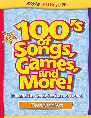 "Image for ""100s of Songs, Games and More for Preschoolers (Bible Funstuff)"""