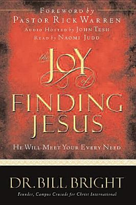 Image for The Joy of Finding Jesus: He Will Meet Your Every Need (The Joy of Knowing God, Book 2) (Includes an abridged audio CD read by Naomi Judd)