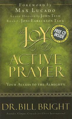 Image for THE JOY OF ACTIVE PRAYER  Your Access to the Almighty