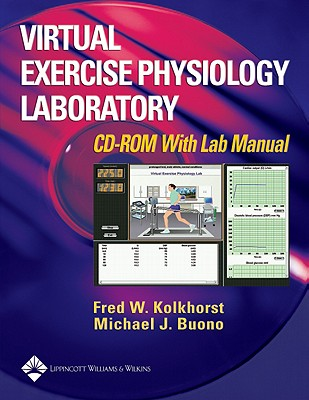 Virtual Exercise Physiology Laboratory: CD-ROM with Lab Manual, Kolkhorst, Fred; Bunono, Michael