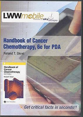 Handbook of Cancer Chemotherapy for PDA: Powered by Skyscape, Inc. (Lippincott Williams & Wilkins Handbook Series)