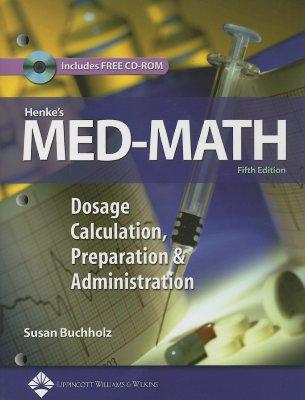 Image for Henke's Med-Math: Dosage Calculation, Preparation and Administration (Bucholz, Henke's Med-Math)
