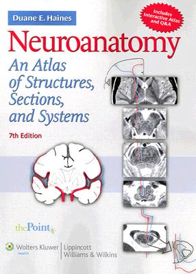 Neuroanatomy: An Atlas of Structures, Sections, and Systems 7th Edition, Duane E. Haines PhD (Author)