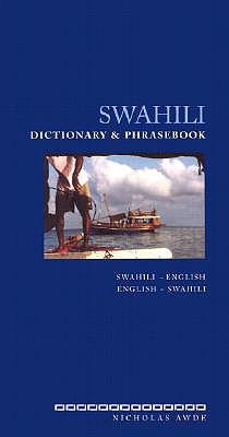 Swahili Dictionary and Phrasebook: Swahili-English English-Swahili (Hippocrene Dictionary & Phrasebooks), Nicholas Awde