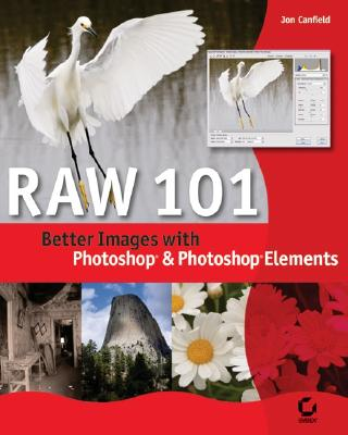 Image for Raw 101: Better Images with Photoshop Elements  and Photoshop