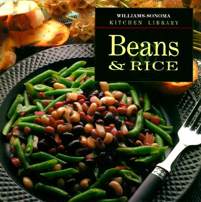 Beans & Rice (Williams-Sonoma Kitchen Library), Weir, Joanne