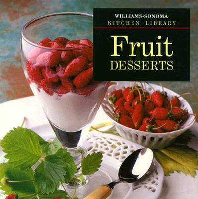 Image for Fruit Desserts (Williams-Sonoma Kitchen Library)