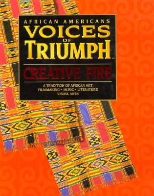 Image for African Americans: Voices of Triumph : Creative Fire