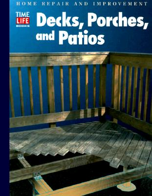 Image for Decks, Porches, and Patios (Home Repair and Improvement, Updated Series)