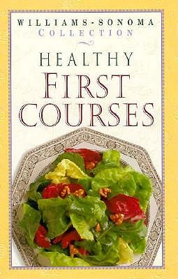 Image for Healthy First Courses (Williams Sonoma Healthy Collection)