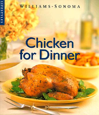 Image for CHICKEN FOR DINNER LIFESTYLES WILLIAMS SONOMA