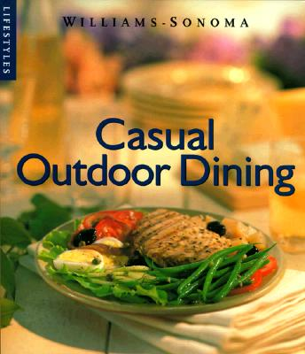 Image for Casual Outdoor Dining (Williams-Sonoma Lifestyles , Vol 9, No 20)