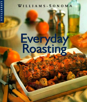 Image for EVERYDAY ROASTING LIFESTYLES WILLIAMS SONOMA