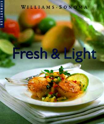 Image for Fresh & Light (Williams-Sonoma Lifestyles , Vol 8)