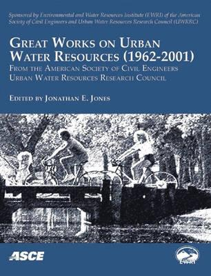 Image for Great Works on Urban Water Resources, 1962-2001, from the American Society of Civil Engineers, Urban Water Resources Research Council: State of the Pr
