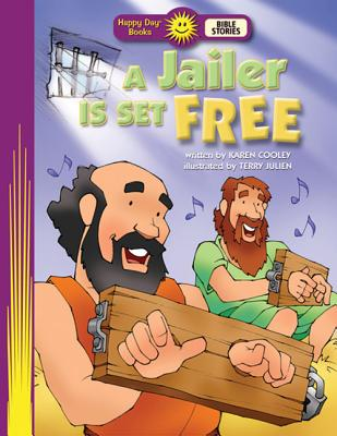 A Jailer Is Set Free (Happy Day Books: Bible Stories), Happy Day