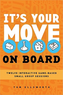 Image for It's Your Move-On Board: 12 Interactive Game-Based Small Group Sessions
