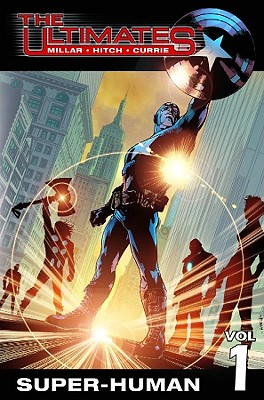 The Ultimates Vol. 1: Super-Human, Mark Millar; Bryan Hitch; Andrew Currie