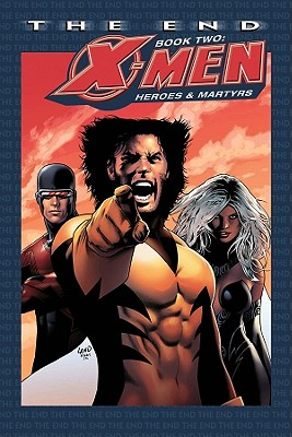 Image for X-MEN The End: Heroes and Martyrs