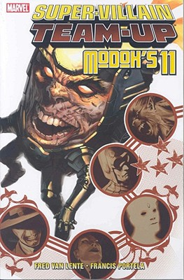 Super-Villain Team-Up: Modok's 11 (v. 11), Fred Van Lente (Author), Frances Portela (Illustrator)