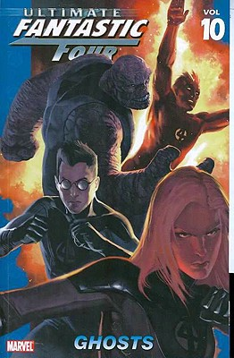 Ultimate Fantastic Four Vol. 10: Ghosts, Mike Carey